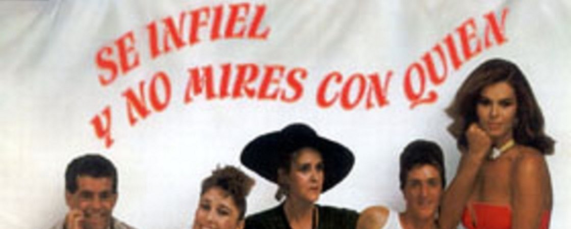 Photo du film : Se infiel y no mires con quien