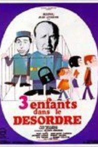 Affiche du film : Trois enfants dans le desordre