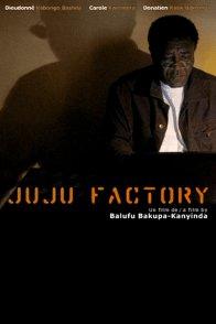 Affiche du film : Juju factory